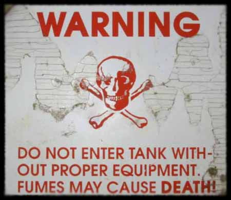 WARNING: DO NOT ENTER TANK WITHOUT PROPER EQUIPMENT. FUMES MAY CAUSE DEA<img SRC=